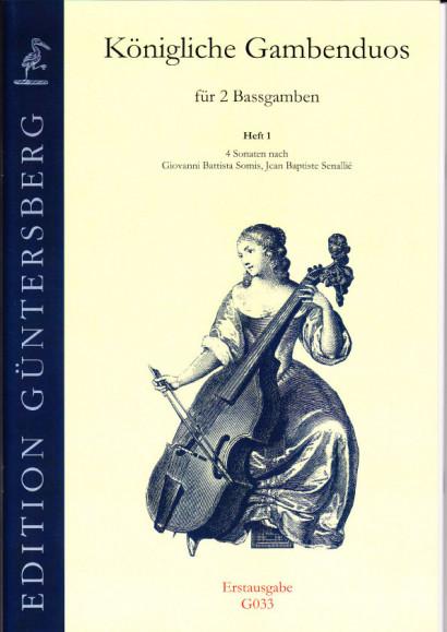 Königliche Gambenduos (Berlin, 18th century): Benda, Boismortier, Corelli, Leclair, Mascitti, Montanari, Senallié, Somis<br>- Volume I: Somis, Senallié