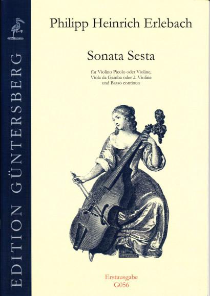 Erlebach, Philipp Heinrich (1657-1714): VI. Sonate à Violino e Viola da Gamba col suo Basso Continuo, Nürnberg 1694<br>- Sonata Sesta F-Dur