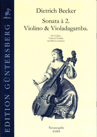 Becker, Dietrich (1623-1679): Sonata à 2. Violino & Viola da gamba<br>- new edition