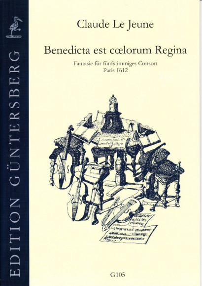 Le Jeune, Claude (1530-1600): Benedicta es coelorum Regina