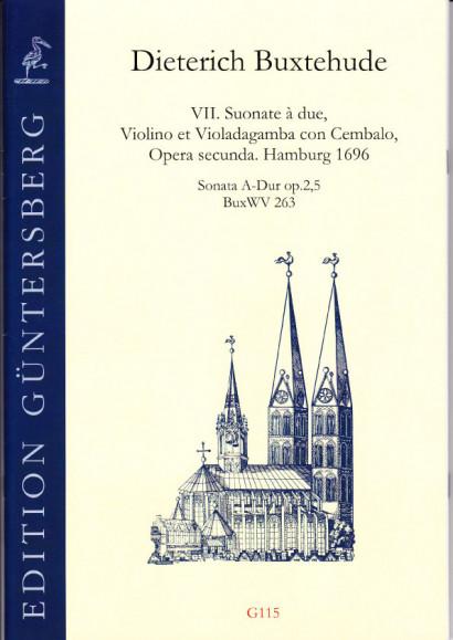 Buxtehude, Dieterich (1637-1707): VII. Suonate à due, Violino et Violadagamba con Cembalo, Opera secunda. BuxWV 259-265<br>- Sonata A-Dur