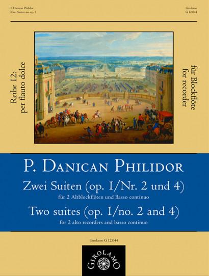 Philidor, Pierre Danican (1681–1731): Zwei Suiten aus op. 1