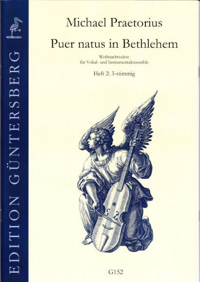 Praetorius, Michael (1572-1621): Puer natus in Bethlehem I<br>- Volume 2, 17 pieces, 2-3 voices
