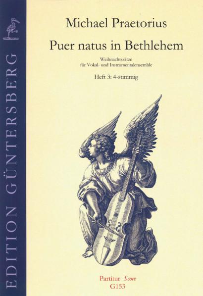 Praetorius, Michael (1572-1621): Puer natus in Bethlehem III<br>- Volume 3, 19 pieces, 4 voices