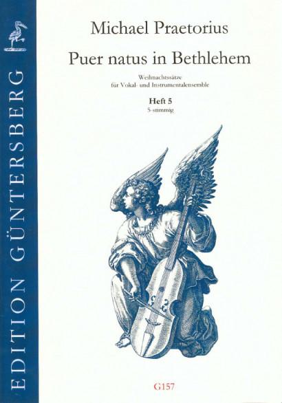 Praetorius, Michael (1572-1621): Puer natus in Bethlehem V<br>- Volume 5, 6 pieces, 5 voices
