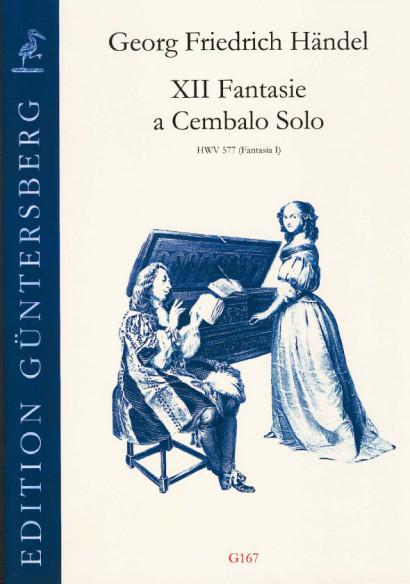 Händel, Georg Friedrich (1685-1759): XII Fantasie a Cembalo Solo