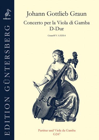 Graun, Johann Gottlieb (1701/02–1771): Concerto D-Dur per la Viola da gamba und Streicher<br>– Partitur & Gamba