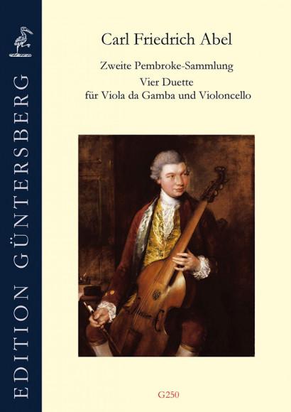 Abel, Carl Friedrich (1732–1787): Die 2. Pembroke-Sammlung<br>– Vier Duette für Viola da Gamba und Violoncello (Originalausgabe)