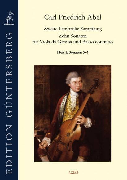 Abel, Carl Friedrich (1732–1787): Die 2. Pembroke-Sammlung<br>– Solo Sonatas 3–7