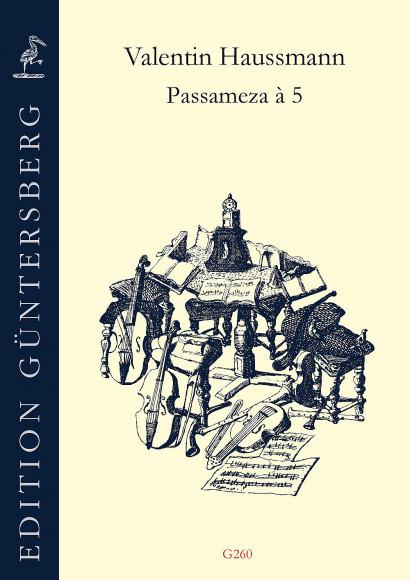 Haussmann, Valentin (~1560–ca. 1612): Passameza à 5