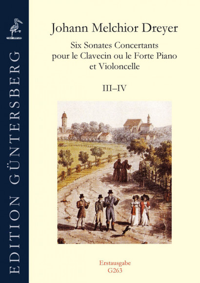 Dreyer, Johann Melchior (1747–1824): Six Sonates Concertants<br>– Sonaten III–IV (D & A Major)