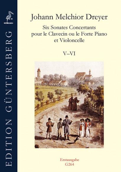 Dreyer, Johann Melchior (1747–1824): Six Sonates Concertants<br>– Sonaten V–VI (G- & B-Dur)