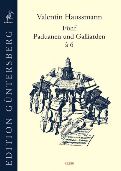 Haussmann, Valentin (~1560–ca. 1612): Fünf Paduanen und Galliarden à 6