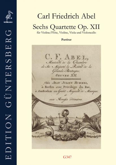Abel, Carl Friedrich (1732–1787):Sechs Quartette op. 12 – Partitur
