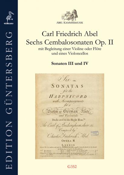 Abel, Carl Friedrich (1732–1787): Sechs Cembalosonaten op. 2<br>Sonaten III–IV