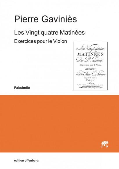 Gaviniès, Pierre (1728–1800): Les Vingt quatre Matinées, Exercices pour le Violon