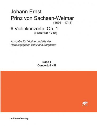 Johann Ernst, Prinz von Sachsen-Weimar (1696–1715): 6 Violinkonzerte op. 1<br>– Vol. I – concerts no.1–3 score