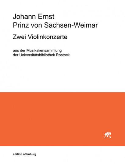 Johann Ernst, Prinz von Sachsen-Weimar (1696–1715): 2 Violinkonzerte (Rostock)