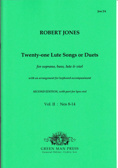 Jones, Robert (1597-1615): Twenty-one Lute Songs or Duets<br>Volume II: Nr. 8–14