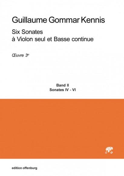 Kennis, Guillaume Gommar (1717–1789): Six Sonates à Violon seul et Basse continue, Op. 3<br>– Band II