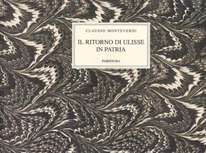 Monteverdi, Claudio (1567–1643): Il Ritorno di Ulisse in patria