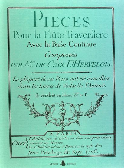 CAIX D'HERVELOIS (Louis de, 1670–1760): Pièces pour la flûte-traversière