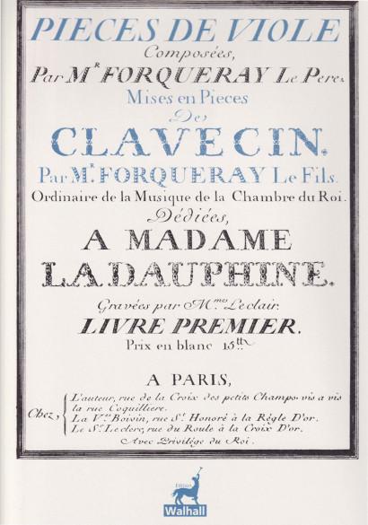 FORQUERAY, Antoine & Jean-Baptiste: Pièces de viole mises en pièces de clavecin