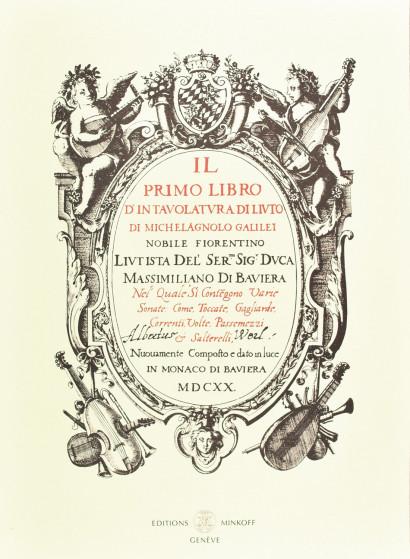 GALILEI, Michelagnolo (b.?–1631): Il primo libro