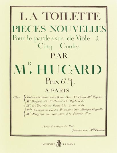 HUGARD, Pierre (18th c.): La toilette, pièces nouvelles pour le pardessus de viole