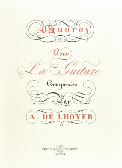 L'HOYER, Antoine de (18–19th c.): Œuvres pour la guitare