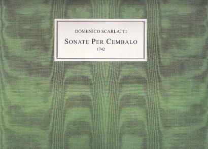 Scarlatti, Domenico (1685–1757): 61 Sonate per Cembalo (1742)