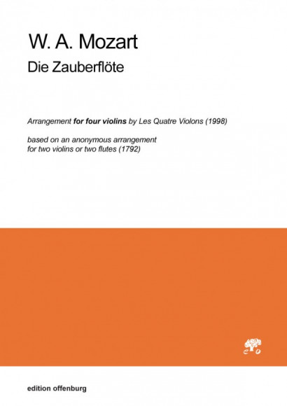 Mozart, Wolfgang Amadeus (1756–1791): Die Zauberflöte – Arrangement für vier Violinen