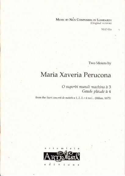 Perucona, Maria Xaveria (1562-?): Zwei Motetten<br>- Originalausgabe für gem. Chor