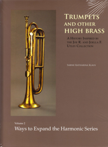 Klaus, Sabine: Trumpets and Other High Brass - Ways to Expand the Harmonic Series, Vol. 2