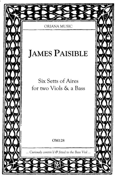 Paisible, James (~1656–1721): Six Setts of Aires
