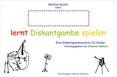 Valencia, Johanna: Lernt Diskantgambe spielen – Band I
