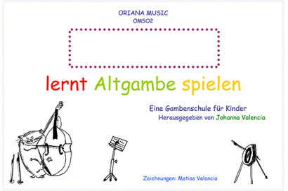 Valencia, Johanna:Lernt Altgambe spielen– Band I