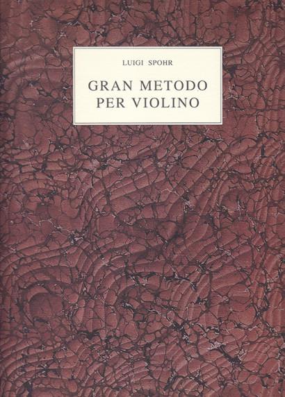 Spohr, Louis (1784–1859):Gran Metodo per Violino