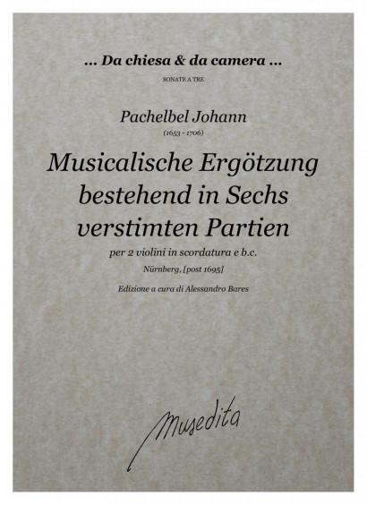 Pachelbel, Johann (1653–1706): Musikalische Ergötzung