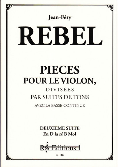 Rebel, Jean-Ferry (1666-1747): Pieces pour le violon divisée en Suites<br>- Band II Suite 2 in d-moll