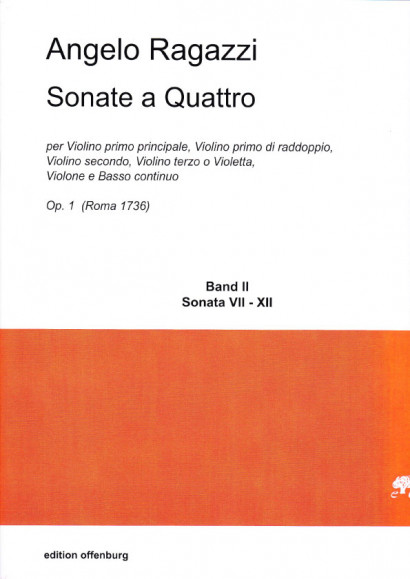 Ragazzi, Angelo (1680?–1750): Sonate a Quattro op. 1<br>- Sonaten VII–XII, Neuausgabe