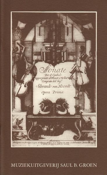 Noordt, Sybrant van (1660–1705): Vier Sonaten op. 1