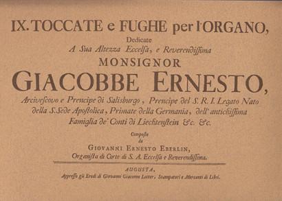 Eberlin, Johann Ernst (1702–1762): IX. Toccate e Fughe