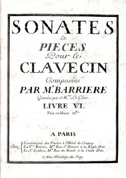 Barrière, Jean-Baptiste (1707–1747): Sonates et Pieces pour le Clavecin, Livre VI