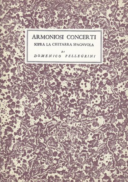 Pellegrini, Domenico:Armoniosi Concerti