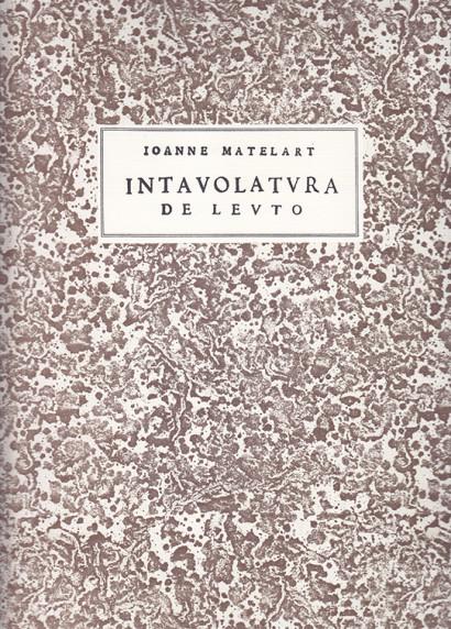 Matelart, Ioanne (~1538–1607): Intavolatura de Leuto