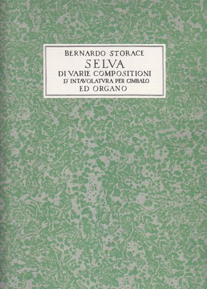 Storace, Bernardo (17th century):Selva di varie compositioni