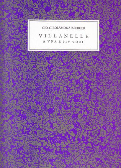 Kapsperger, Giovanni G. (~1575–1661): Libro primo, secondo, terzo e  quarto di Villanelle