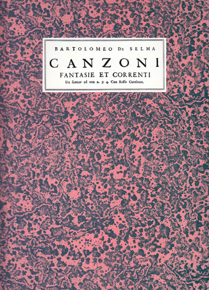 Selma de Salaverde, Bartolomeo de: Canzoni, Fantasie et Correnti