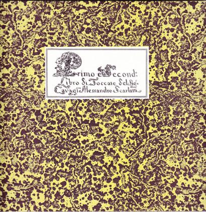 Scarlatti, Alessandro (1660–1725): Toccate per Clavicembalo – Libro Primo e Secondo